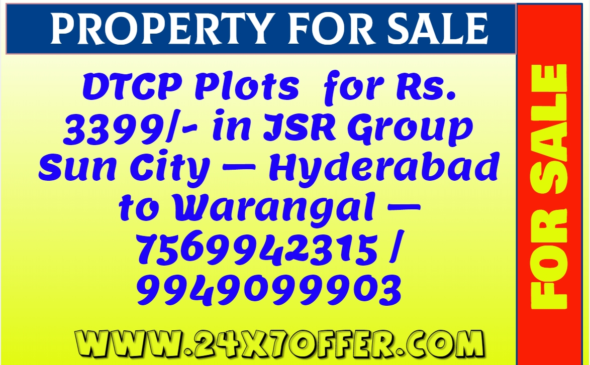 DTCP Plots  for Rs. 3399/- in JSR Group Sun City – Hyderabad to Warangal